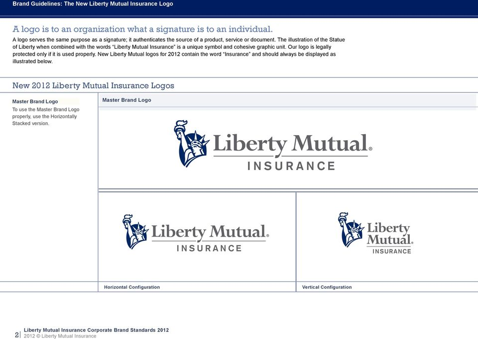 The illustration of the Statue of Liberty when combined with the words Liberty Mutual Insurance is a unique symbol and cohesive graphic unit.