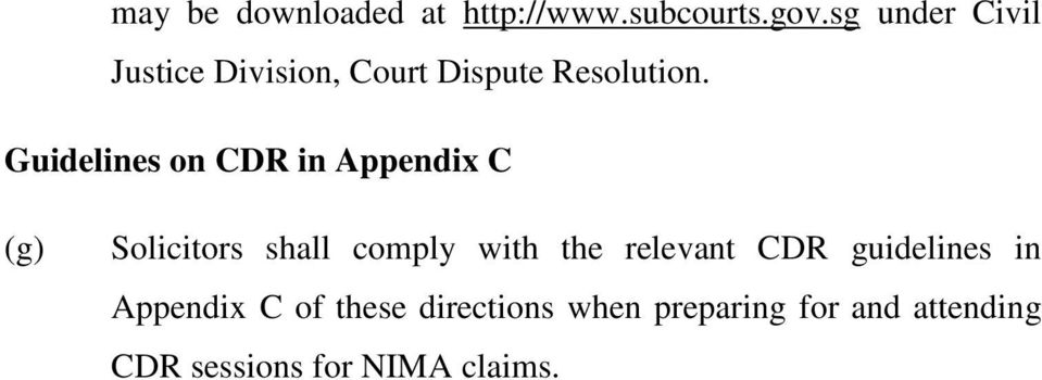 Guidelines on CDR in Appendix C (g) Solicitors shall comply with the