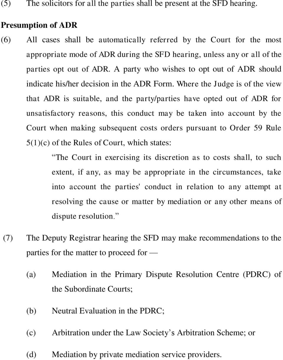 A party who wishes to opt out of ADR should indicate his/her decision in the ADR Form.
