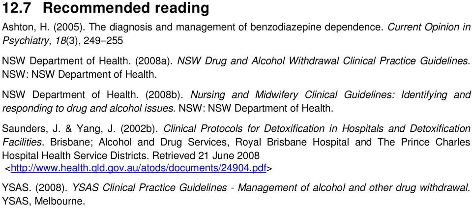 Nursing and Midwifery Clinical Guidelines: Identifying and responding to drug and alcohol issues. NSW: NSW Department of Health. Saunders, J. & Yang, J. (2002b).
