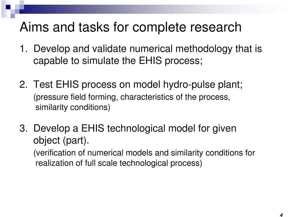 Test EHIS process on model hydro-pulse plant; (pressure field forming, characteristics of the process,