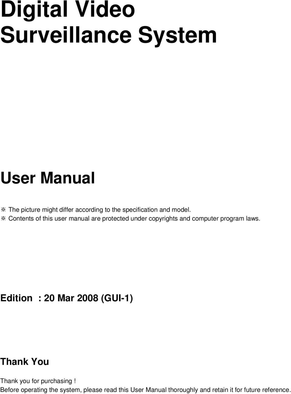 Contents of this user manual are protected under copyrights and computer program laws.