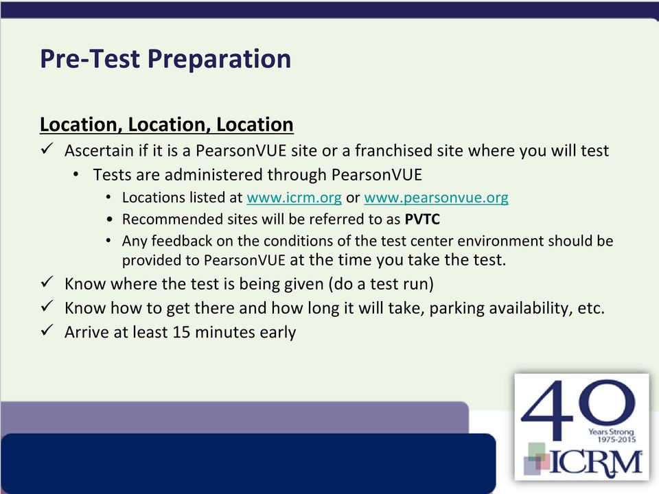 org Recommended sites will be referred to as PVTC Any feedback on the conditions of the test center environment should be provided to