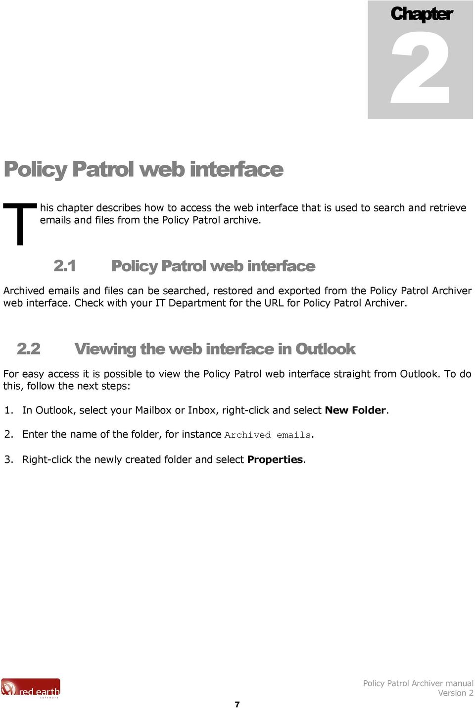2 Viewing the web interface in Outlook For easy access it is possible to view the Policy Patrol web interface straight from Outlook. To do this, follow the next steps: 1.