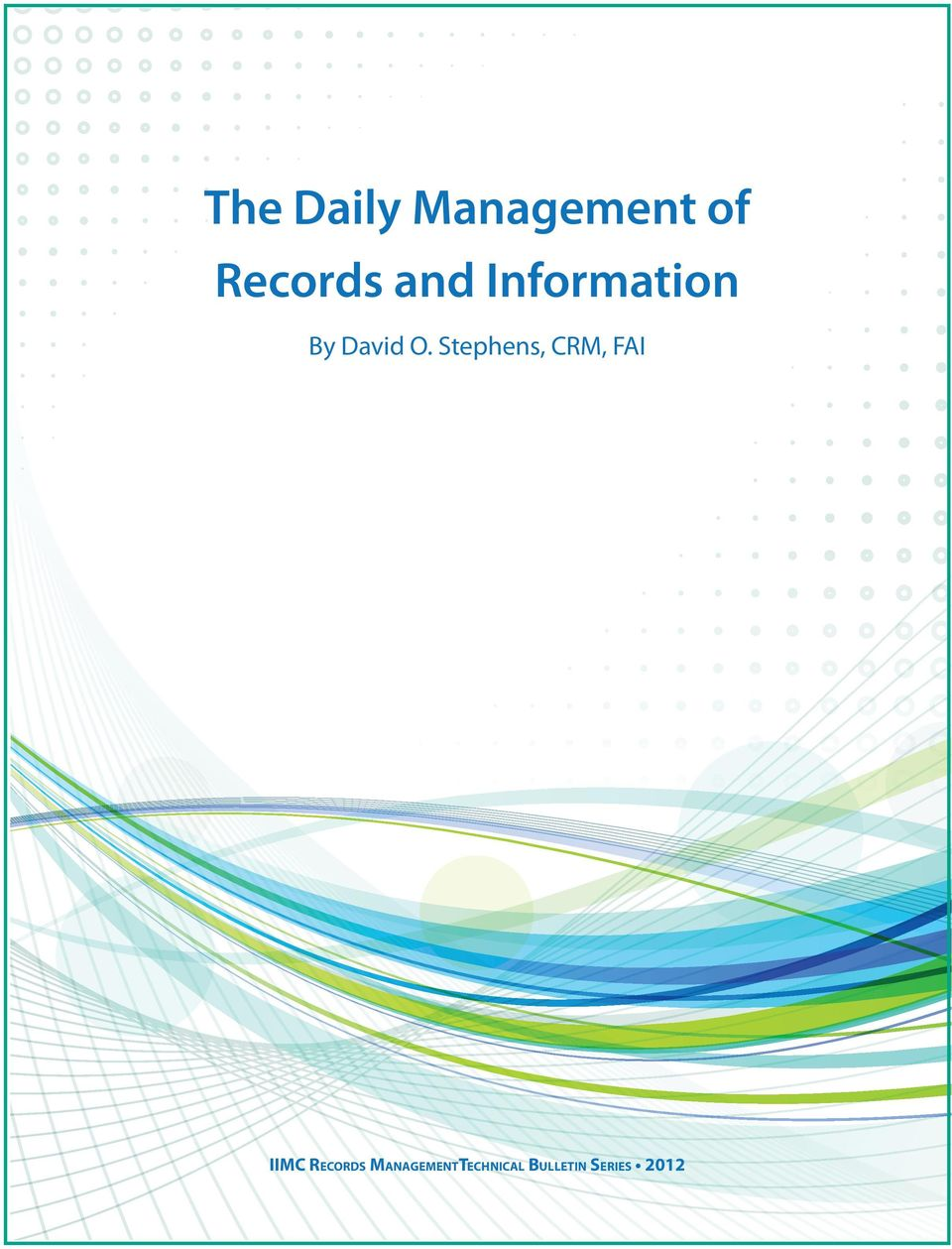 Stephens, CRM, FAI IIMC Records