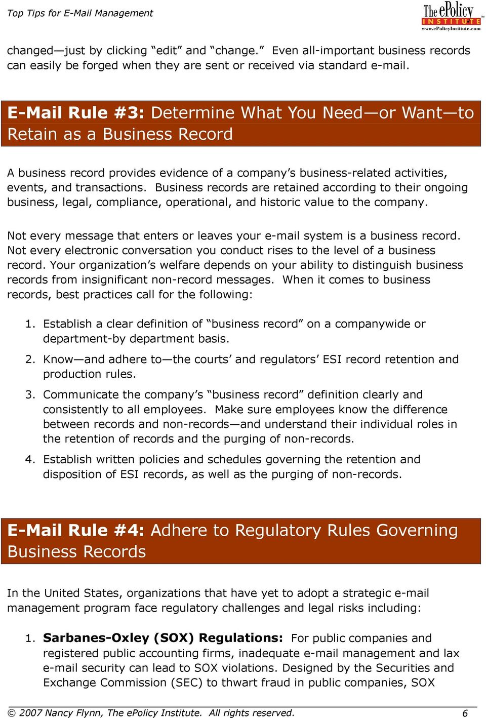 Business records are retained according to their ongoing business, legal, compliance, operational, and historic value to the company.
