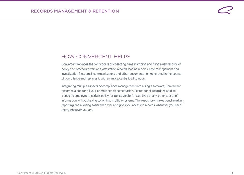 Integrating multiple aspects of compliance management into a single software, Convercent becomes a hub for all your compliance documentation.
