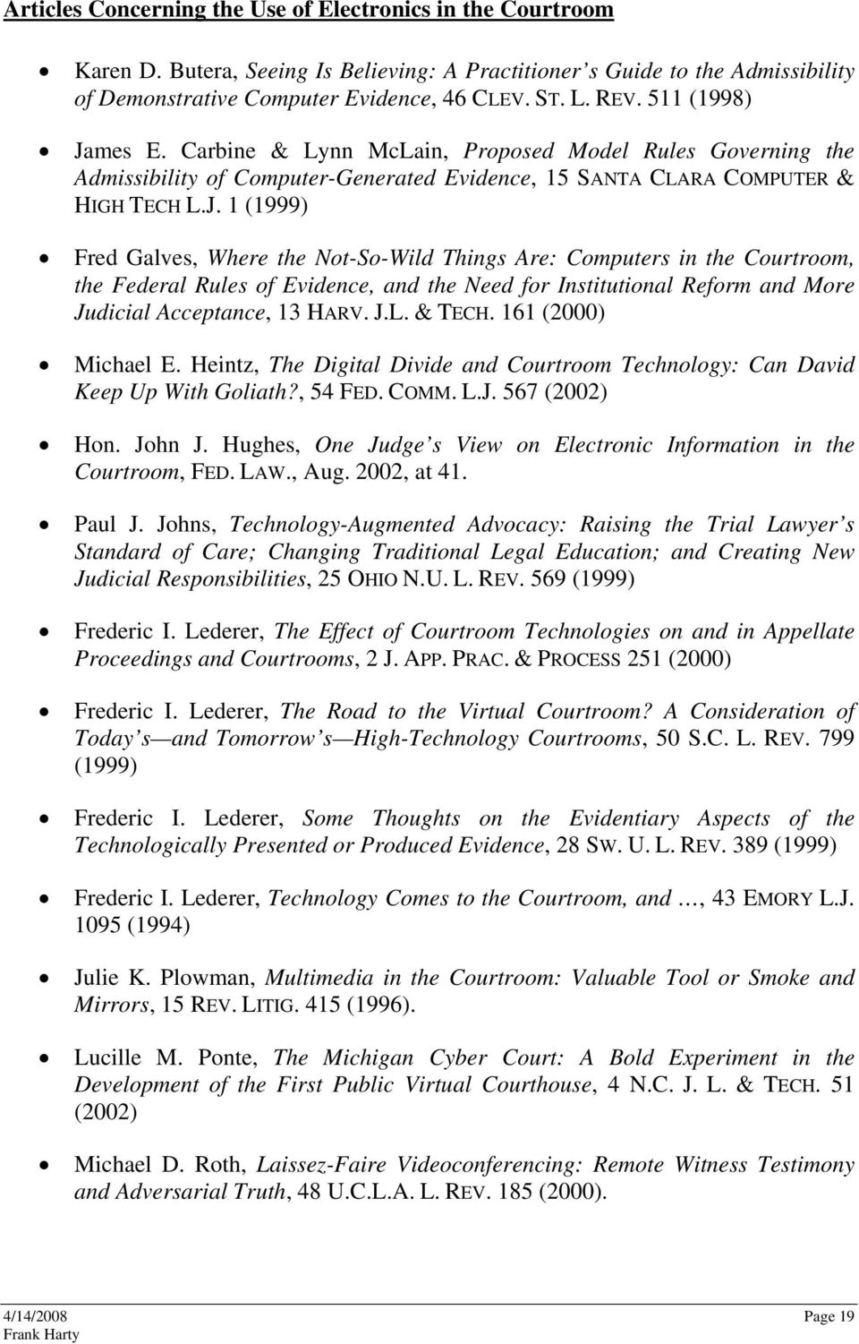 mes E. Carbine & Lynn McLain, Proposed Model Rules Governing the Admissibility of Computer-Generated Evidence, 15 SANTA CLARA COMPUTER & HIGH TECH L.J.