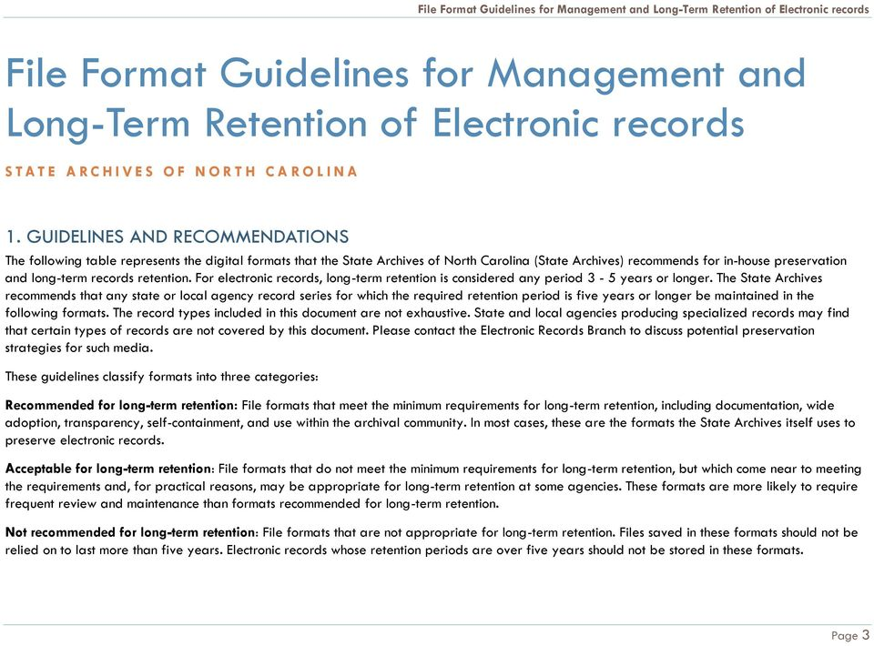 retention. For electronic records, long-term retention is considered any period 3-5 years or longer.