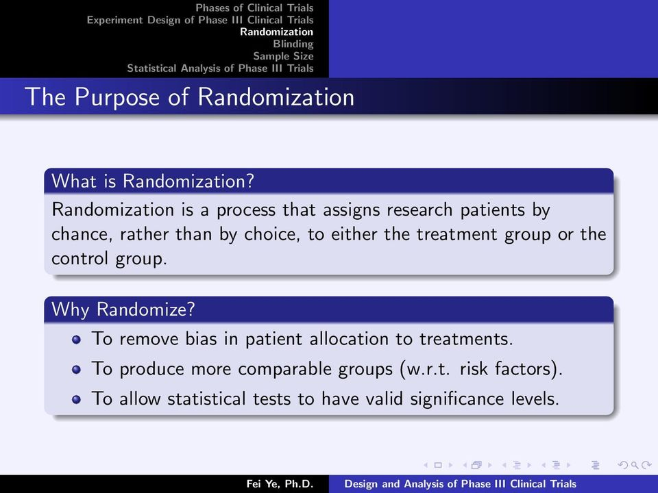 either the treatment group or the control group. Why Randomize?