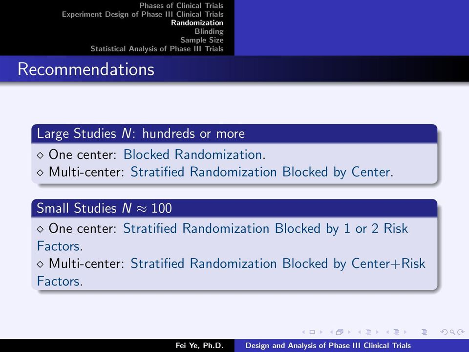 Small Studies N 100 One center: Stratified Blocked by 1 or 2