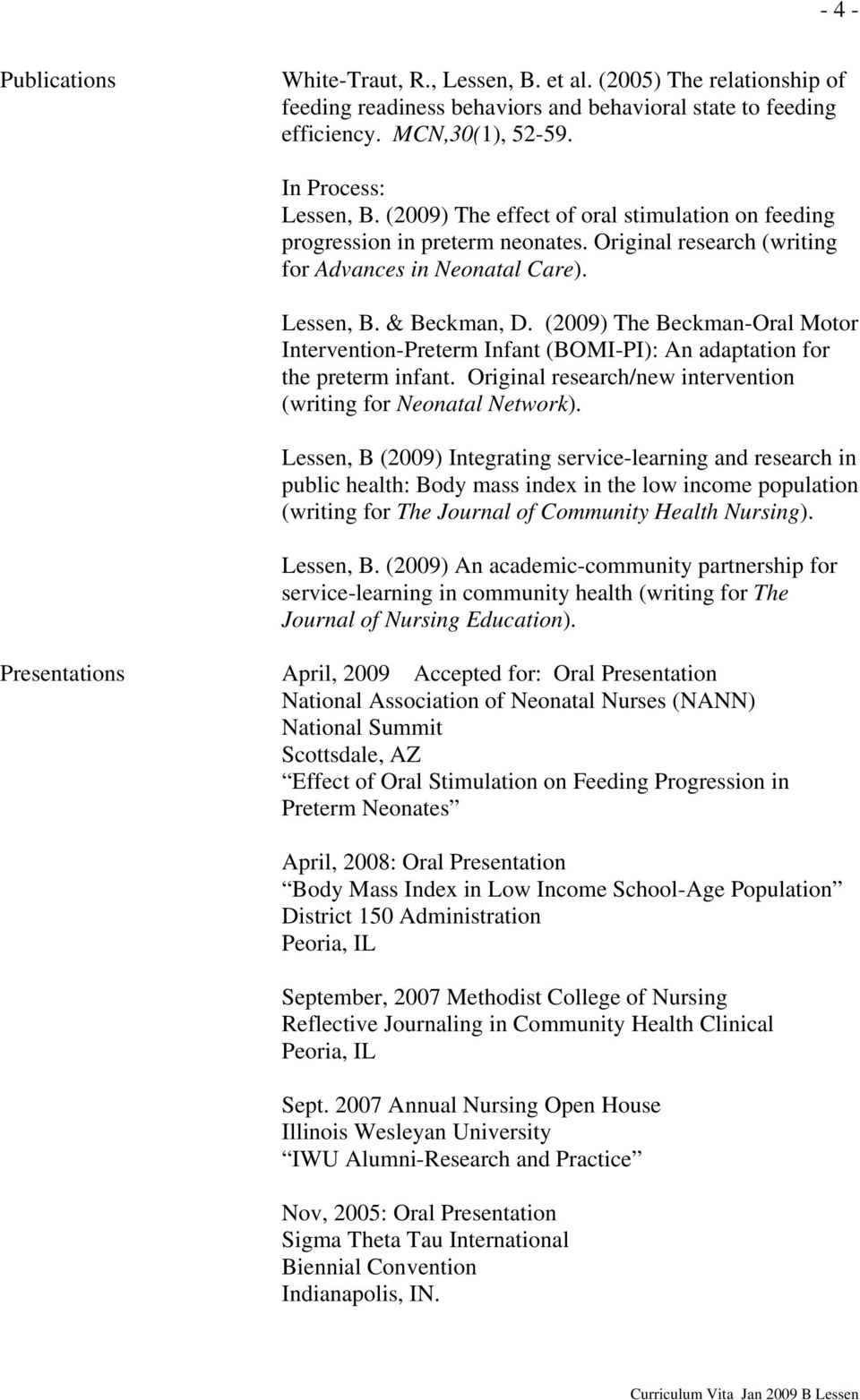 (2009) The Beckman-Oral Motor Intervention-Preterm Infant (BOMI-PI): An adaptation for the preterm infant. Original research/new intervention (writing for Neonatal Network).