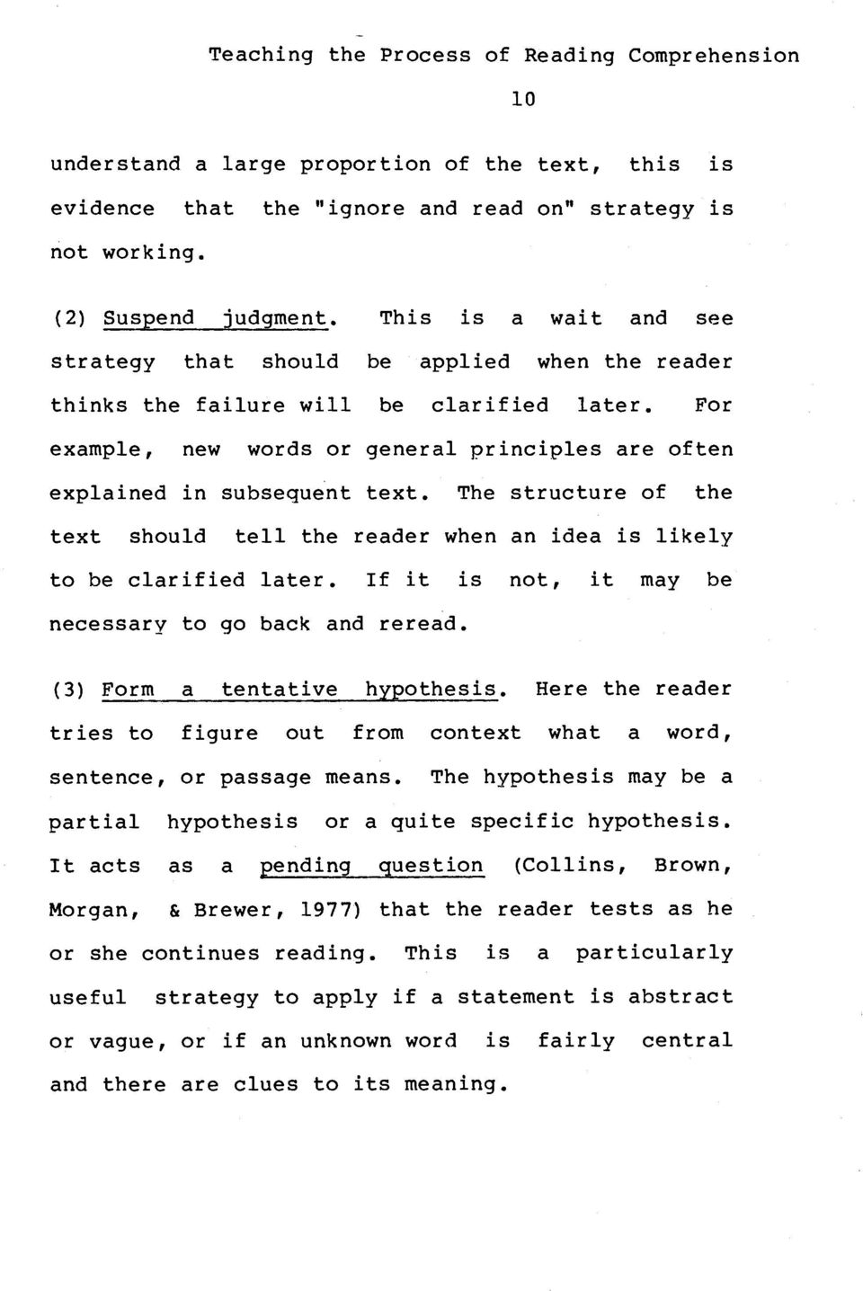 The structure of the text should tell the reader when an idea is likely to be clarified later. If it is not, it may be necessary to go back and reread. (3) Form a tentative hypothesis.