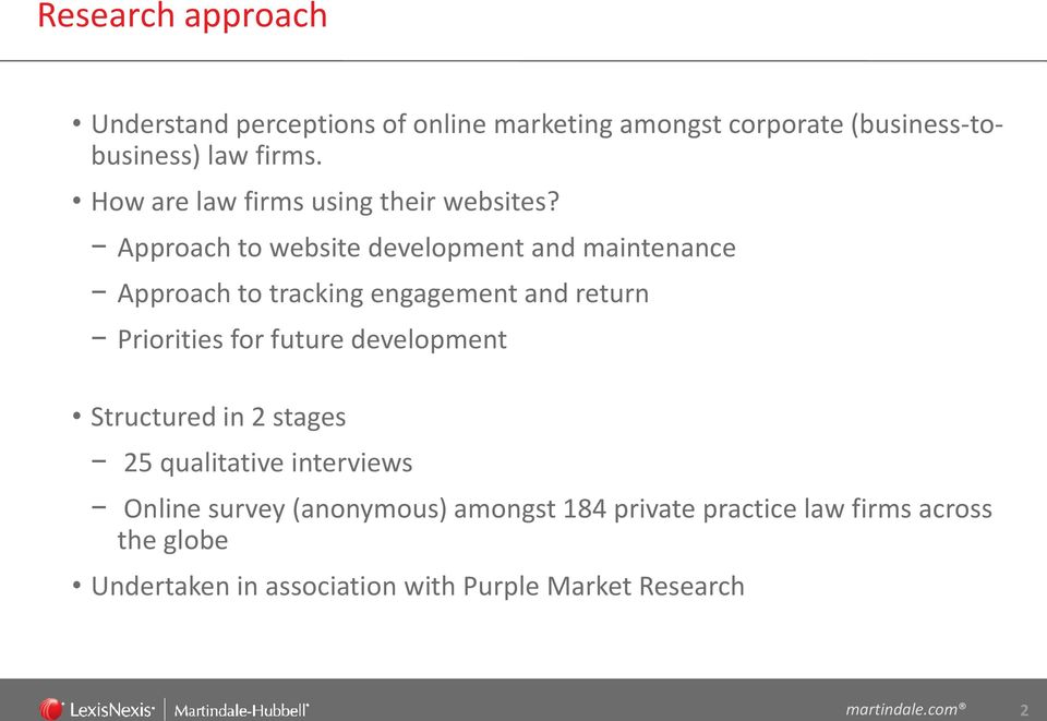 Approach to website development and maintenance Approach to tracking engagement and return Priorities for future