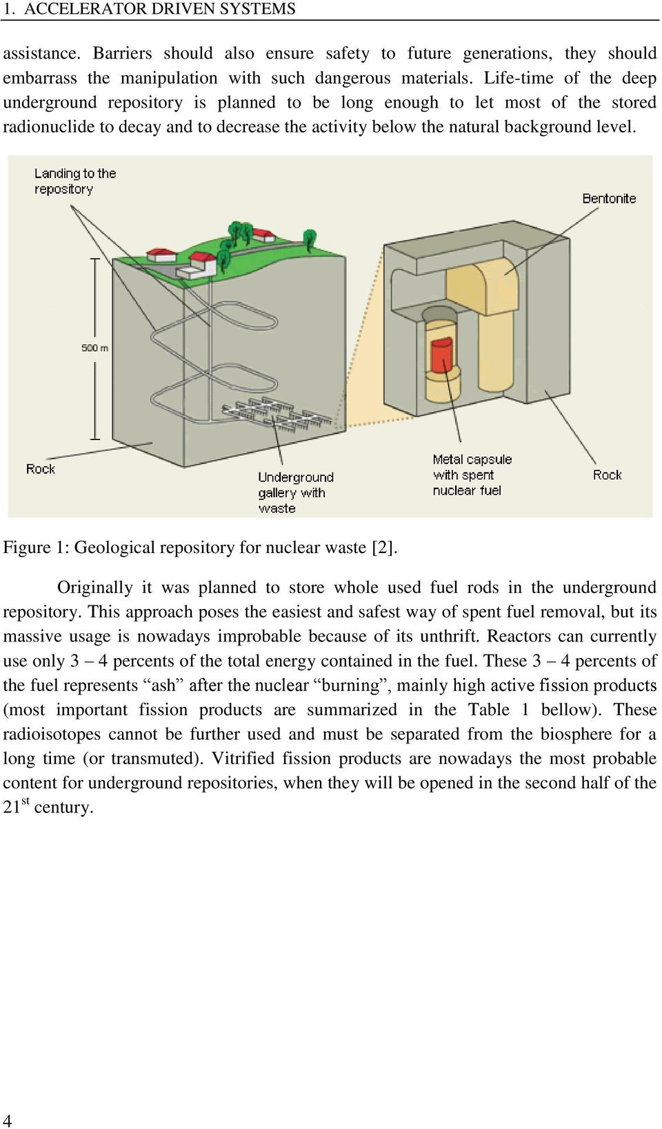 Figure 1: Geological repository for nuclear waste [2]. Originally it was planned to store whole used fuel rods in the underground repository.
