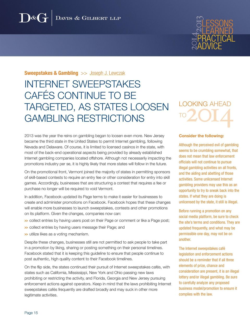 New Jersey became the third state in the United States to permit Internet gambling, following Nevada and Delaware.