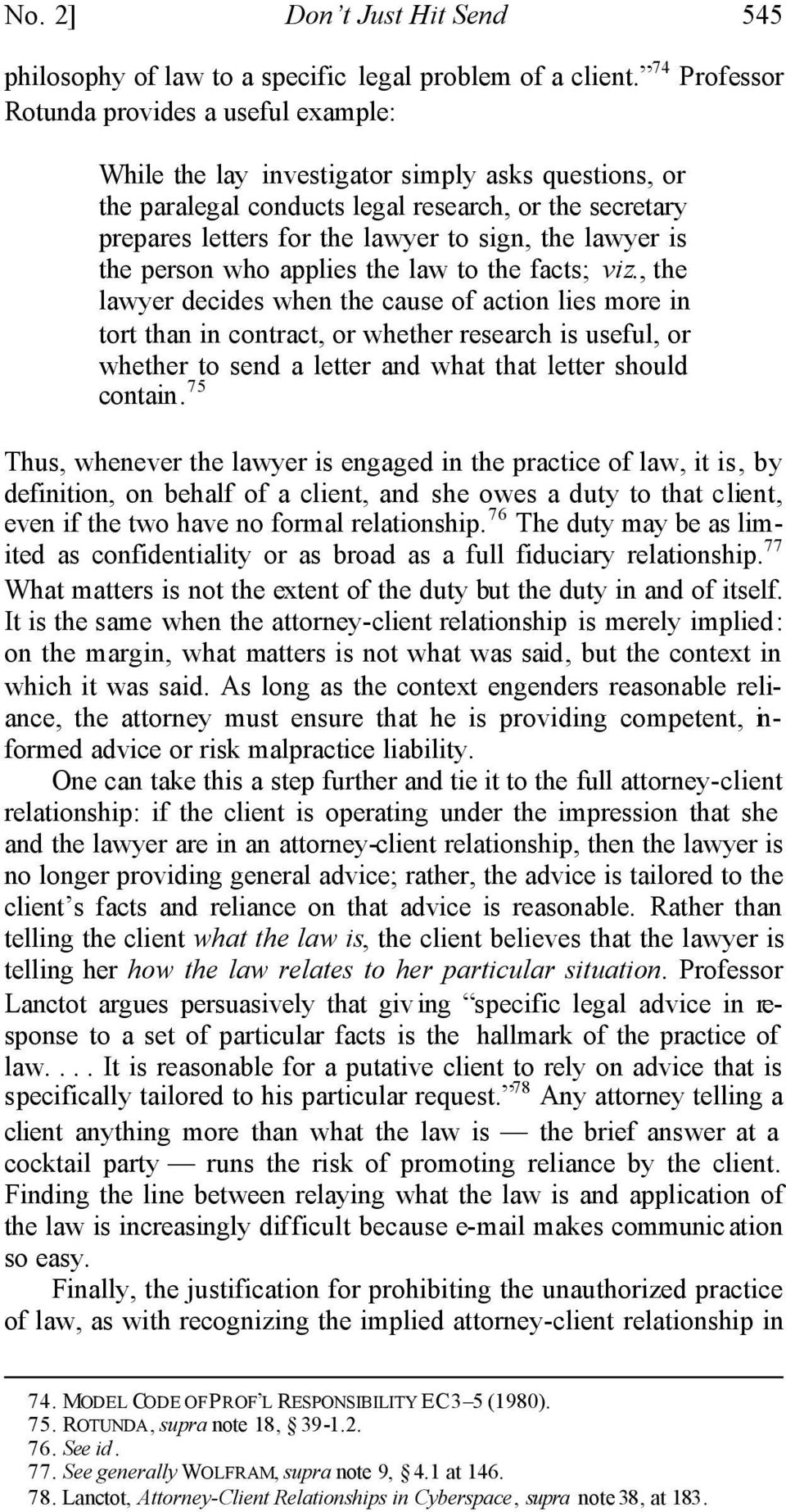 the lawyer is the person who applies the law to the facts; viz.