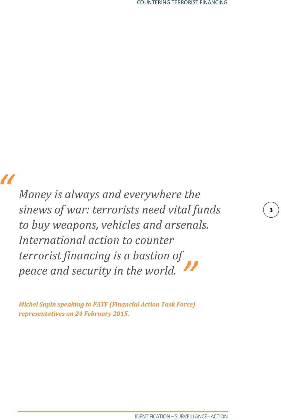 International action to counter terrorist financing is a bastion of peace and