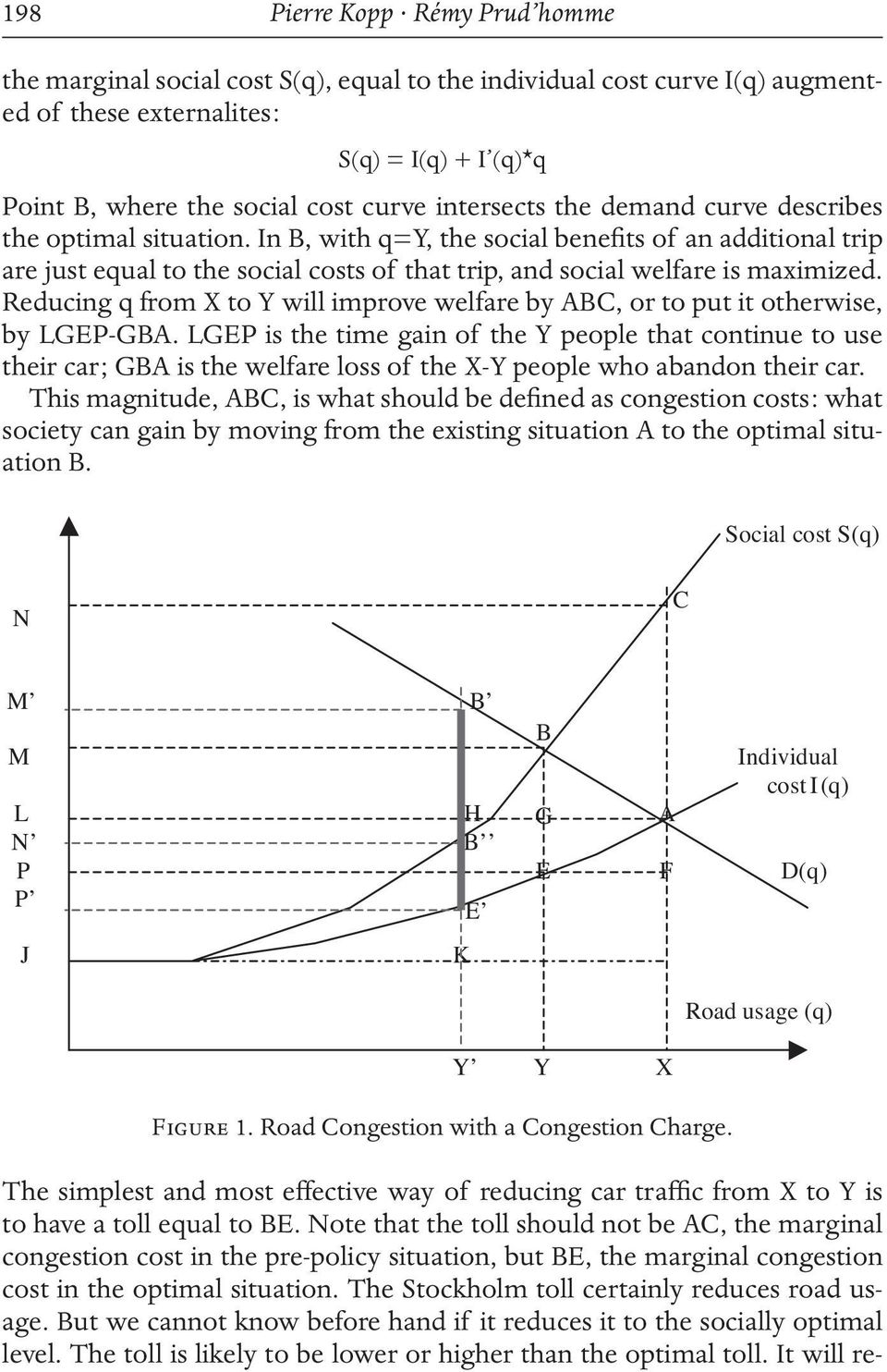 Reducing q from X to Y will improve welfare by ABC, or to put it otherwise, by LGEP-GBA.