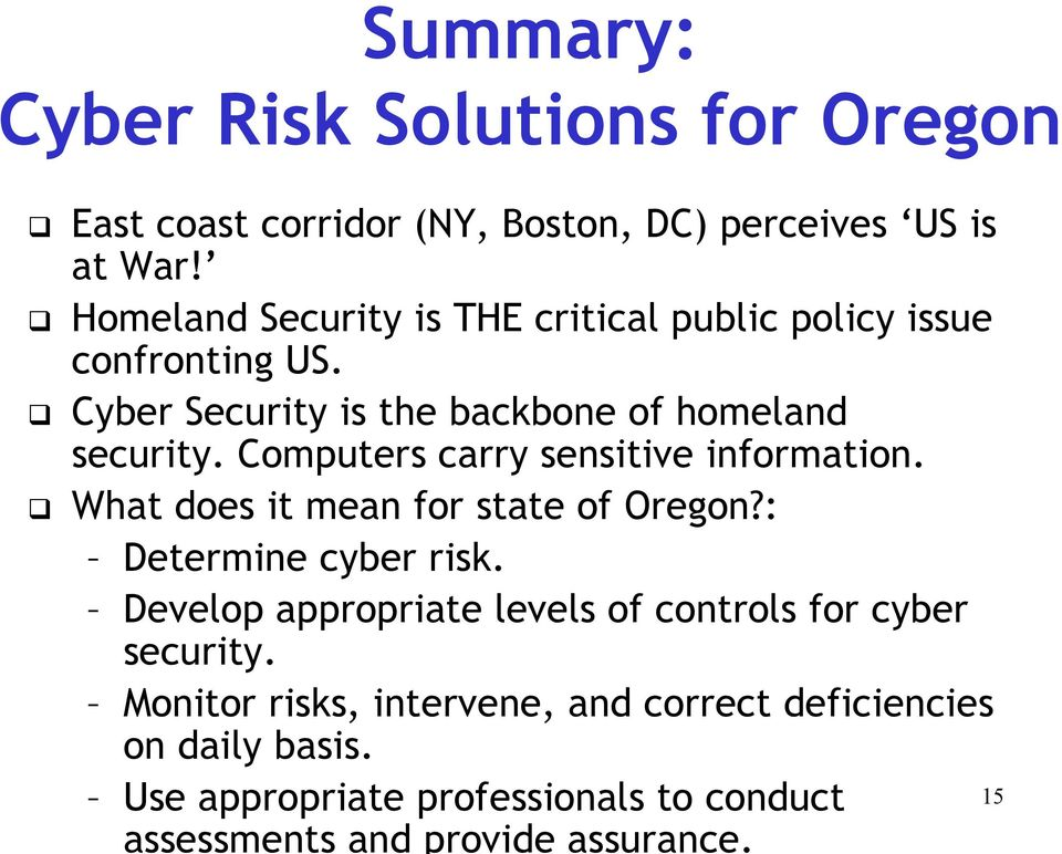 Computers carry sensitive information. What does it mean for state of Oregon?: Determine cyber risk.