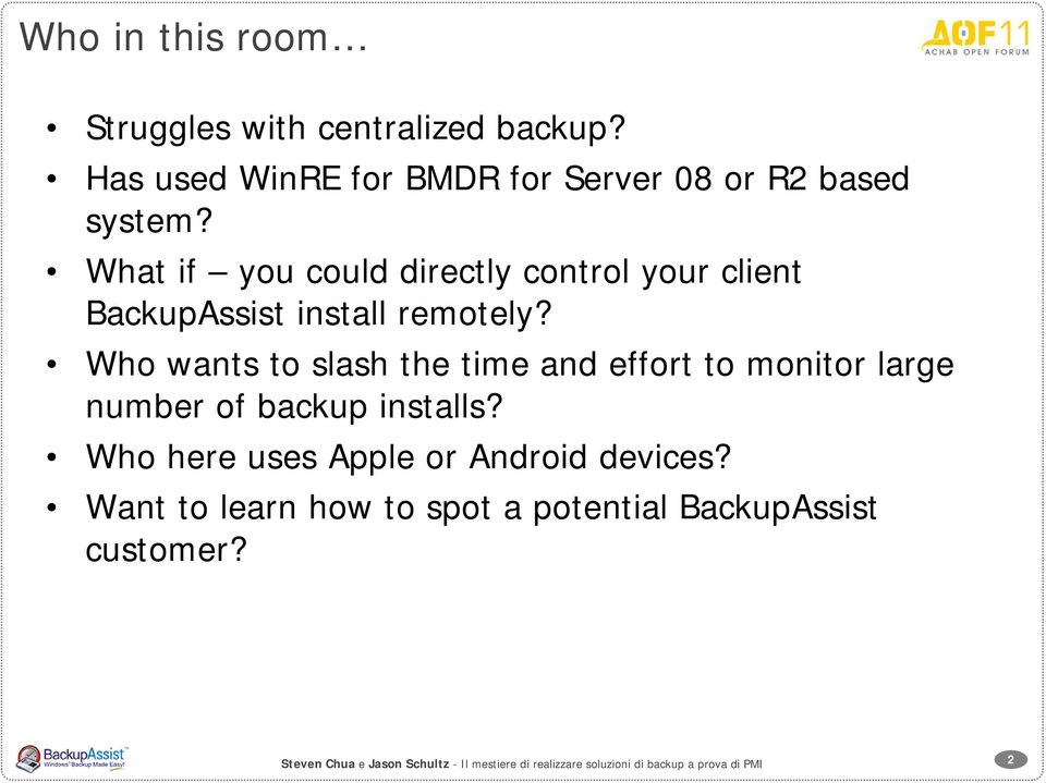 Who wants to slash the time and effort to monitor large number of backup installs?