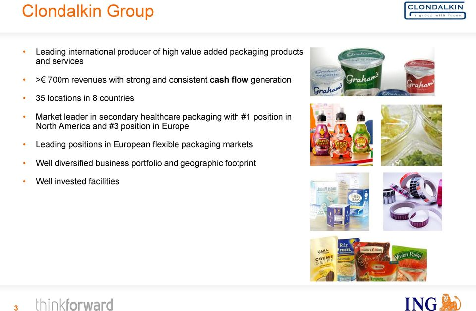 secondary healthcare packaging with #1 position in North America and #3 position in Europe Leading positions