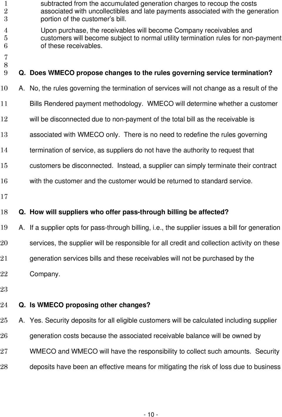 Does WMECO propose changes to the rules governing service termination? A. No, the rules governing the termination of services will not change as a result of the Bills Rendered payment methodology.