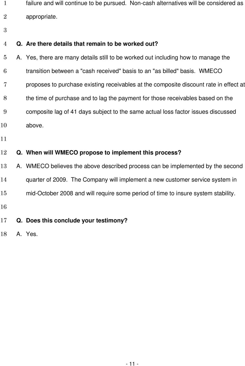 WMECO proposes to purchase existing receivables at the composite discount rate in effect at the time of purchase and to lag the payment for those receivables based on the composite lag of 1 days