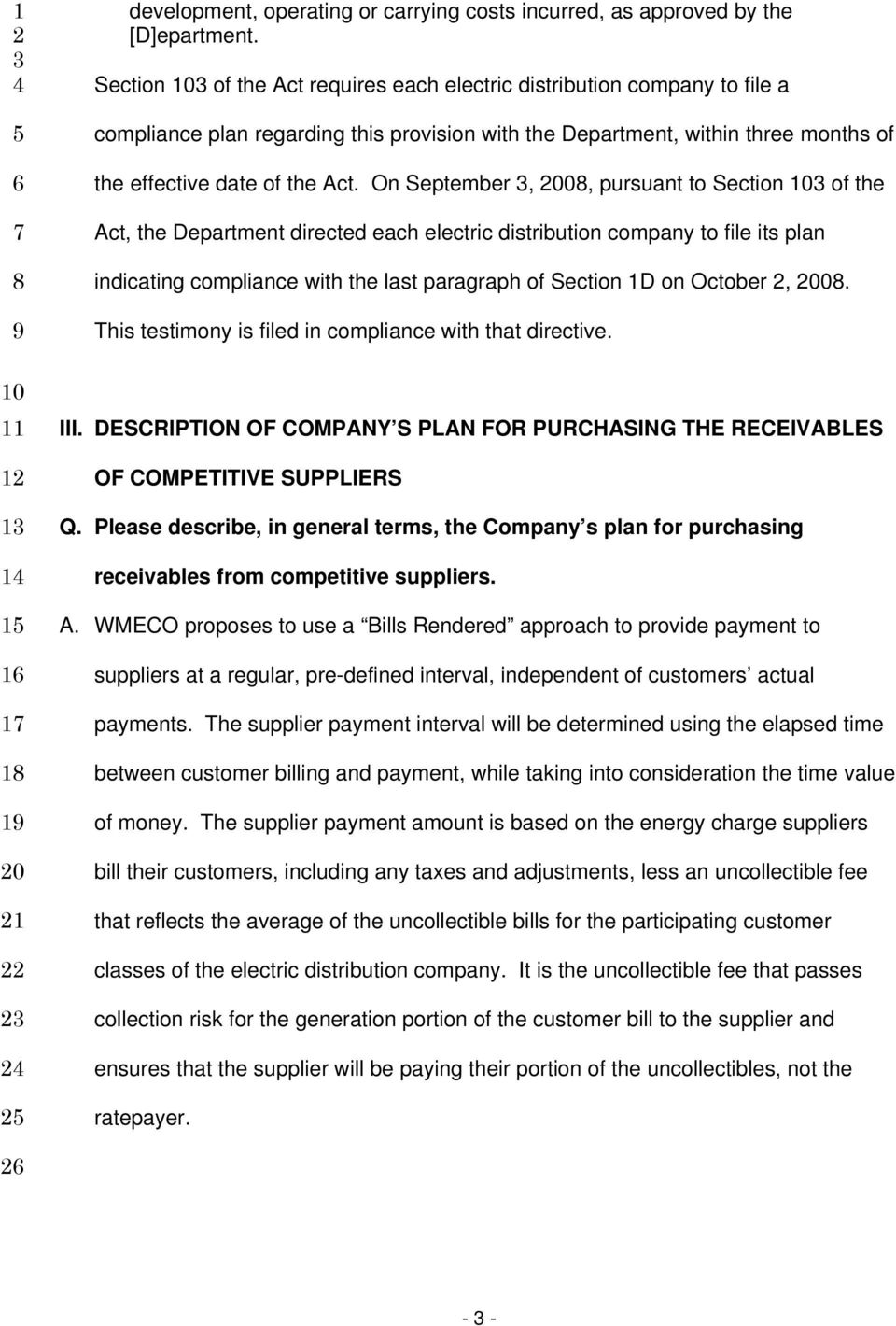 On September, 00, pursuant to Section of the Act, the Department directed each electric distribution company to file its plan indicating compliance with the last paragraph of Section 1D on October,