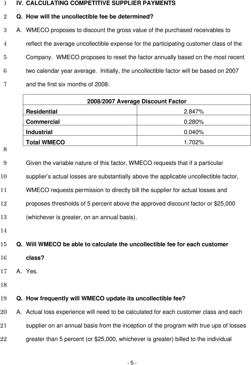 WMECO proposes to reset the factor annually based on the most recent two calendar year average.