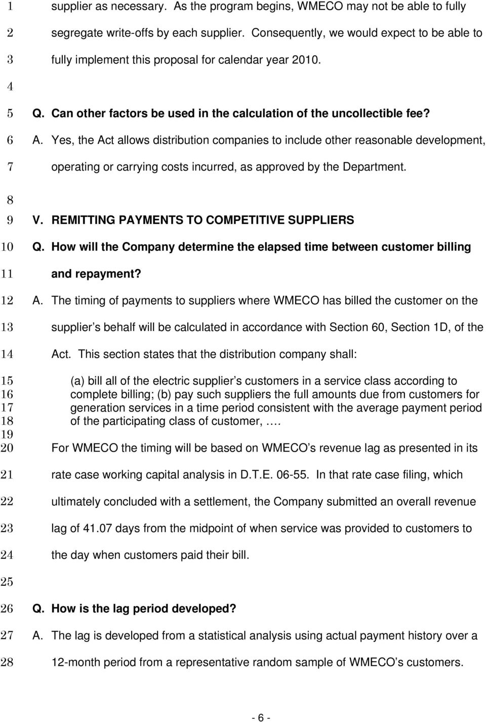 Yes, the Act allows distribution companies to include other reasonable development, operating or carrying costs incurred, as approved by the Department. 1 1 1 0 1 V.