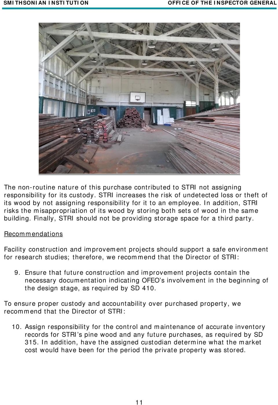 In addition, STRI risks the misappropriation of its wood by storing both sets of wood in the same building. Finally, STRI should not be providing storage space for a third party.