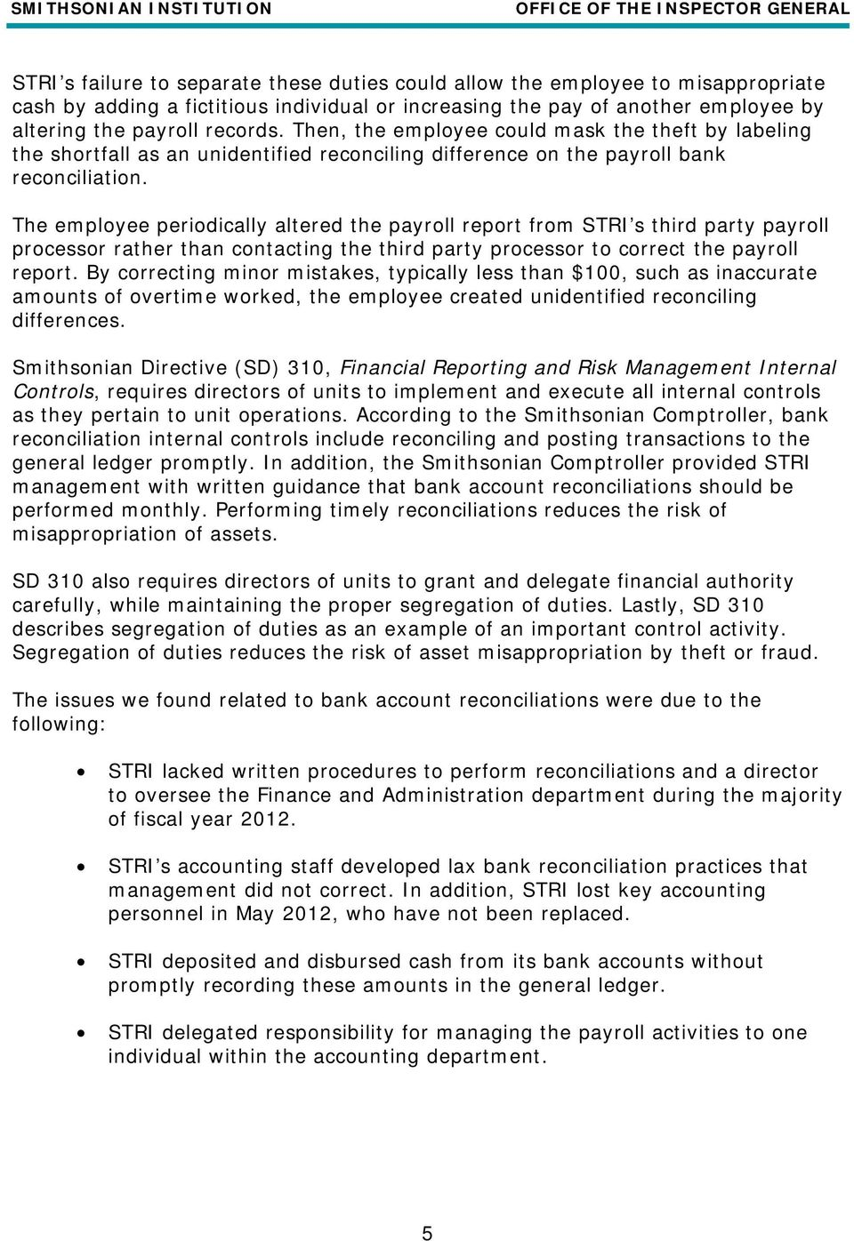 The employee periodically altered the payroll report from STRI s third party payroll processor rather than contacting the third party processor to correct the payroll report.