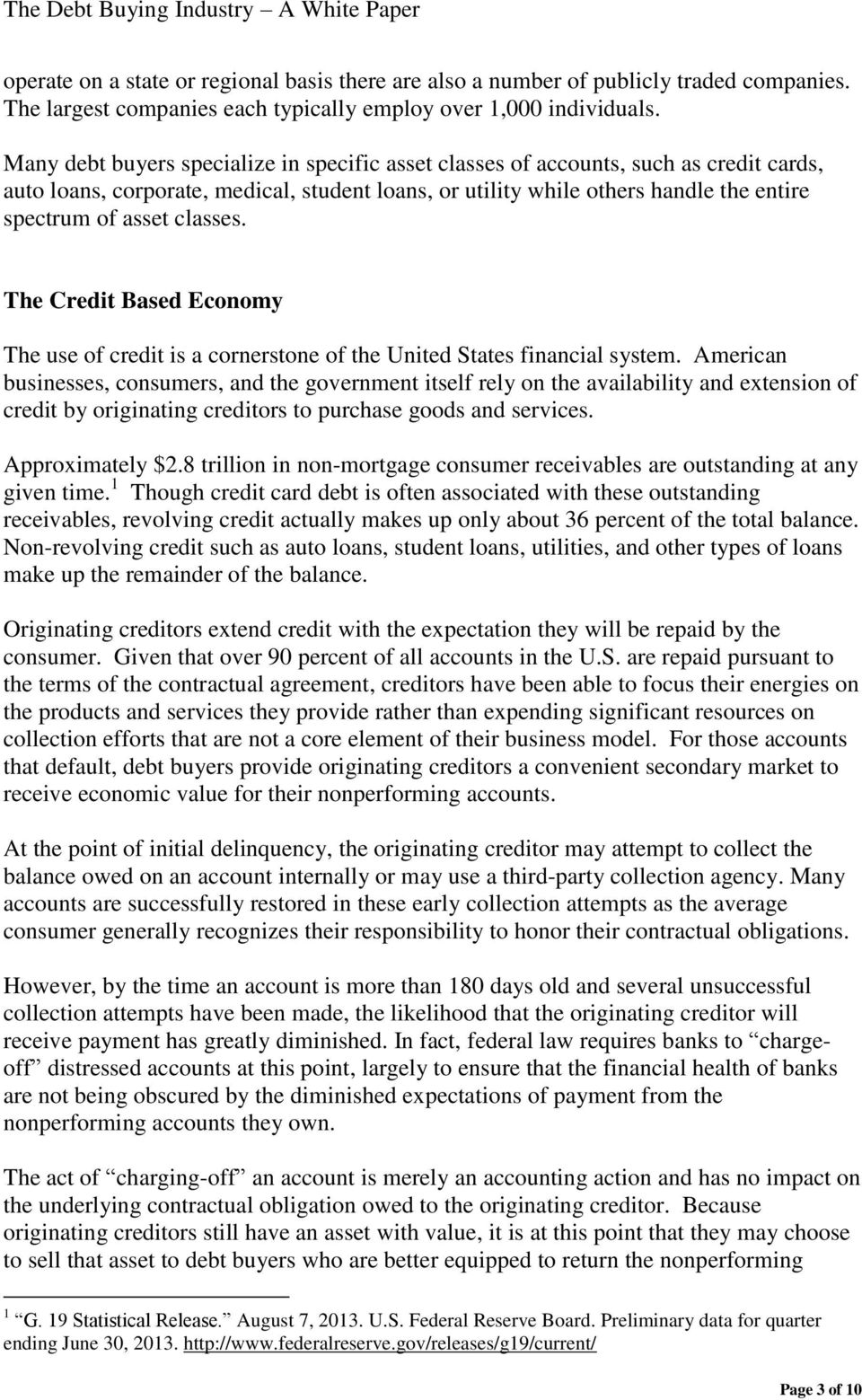 classes. The Credit Based Economy The use of credit is a cornerstone of the United States financial system.