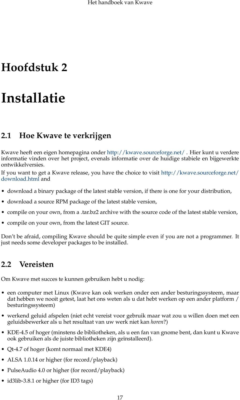 If you want to get a Kwave release, you have the choice to visit http://kwave.sourceforge.net/ download.