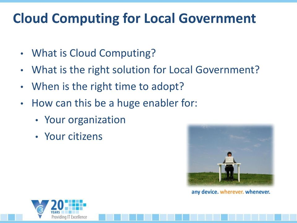 What is the right solution for Local Government?
