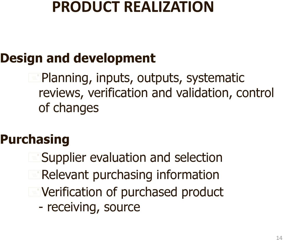 of changes Purchasing Supplier evaluation and selection Relevant