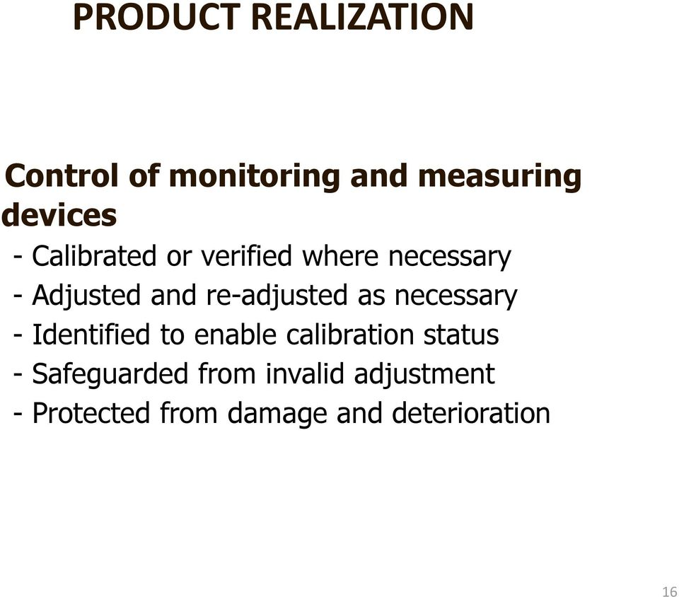 as necessary - Identified to enable calibration status -