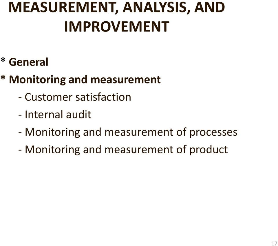- Internal audit - Monitoring and measurement of