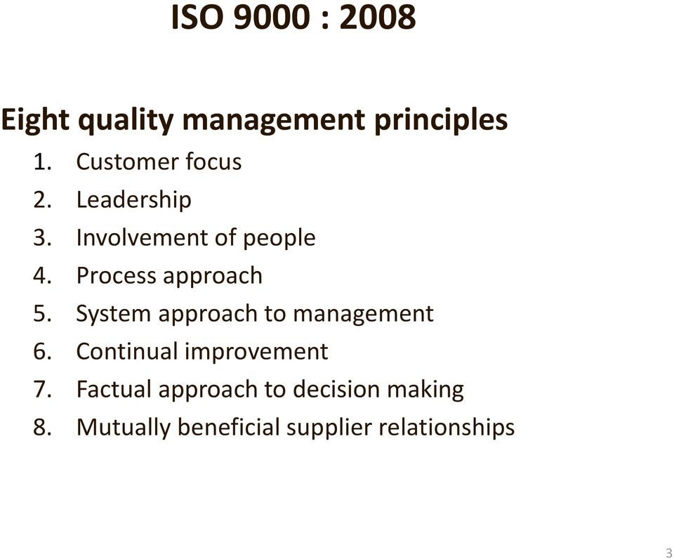 Process approach 5. System approach to management 6.