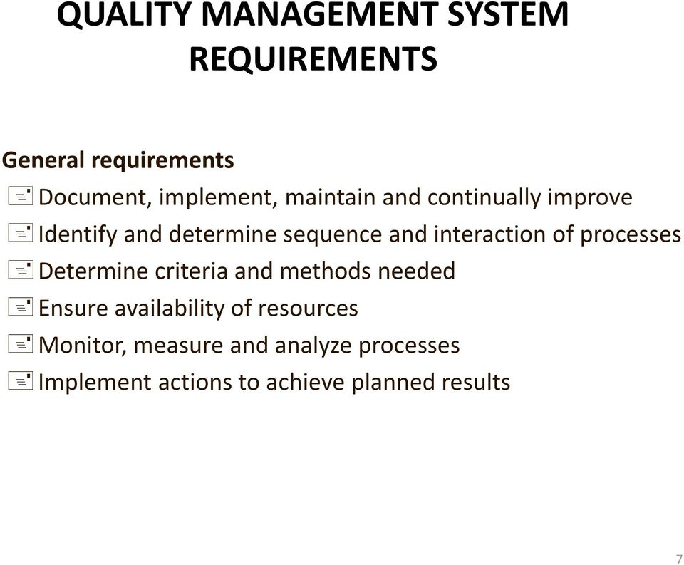 of processes Determine criteria and methods needed Ensure availability of