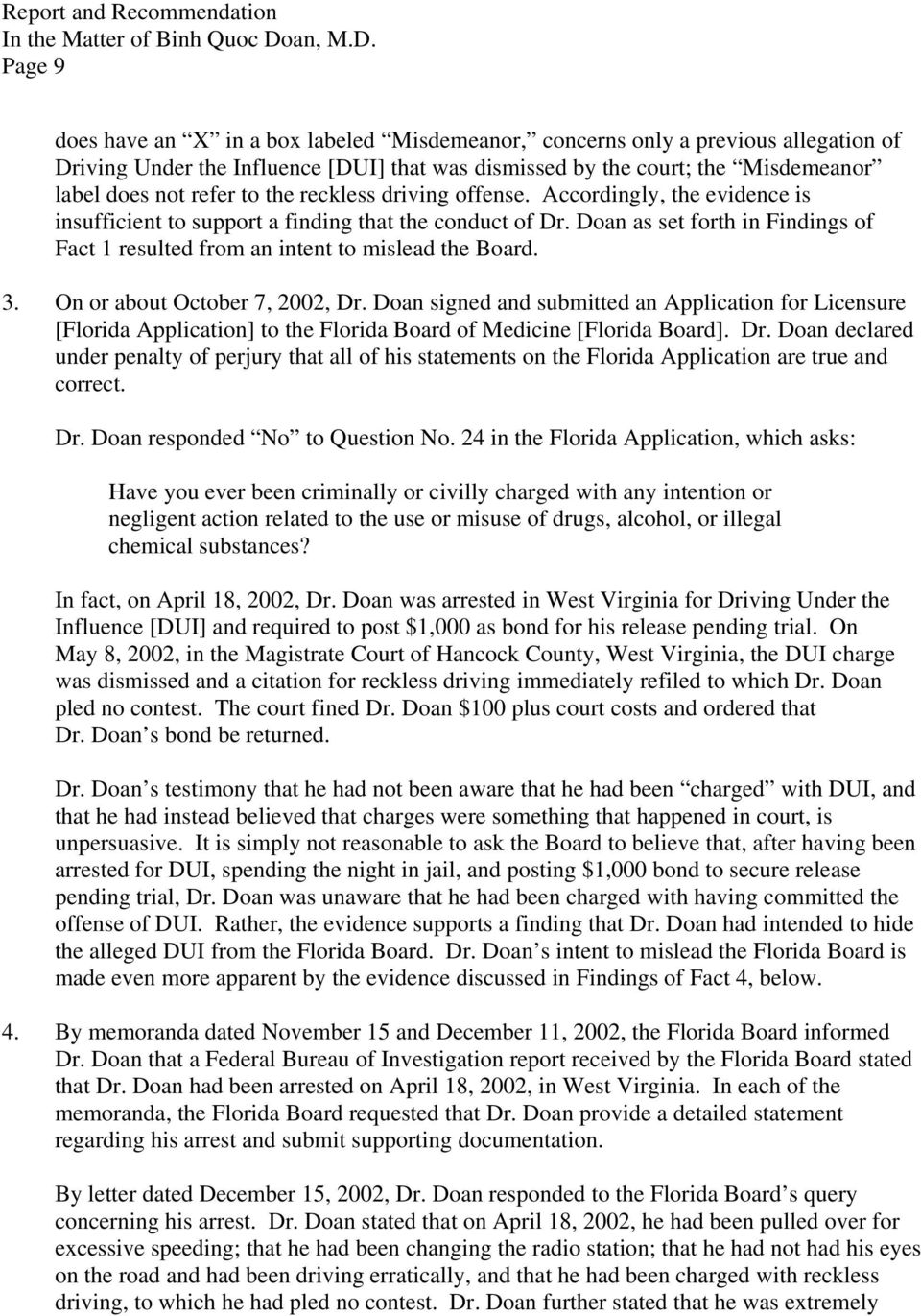 Page 9 does have an X in a box labeled Misdemeanor, concerns only a previous allegation of Driving Under the Influence [DUI] that was dismissed by the court; the Misdemeanor label does not refer to