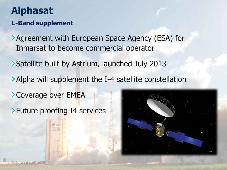 launched July 2013 Alpha will supplement the I-4 satellite