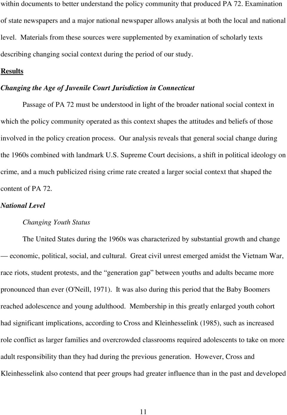 Results Changing the Age of Juvenile Court Jurisdiction in Connecticut Passage of PA 72 must be understood in light of the broader national social context in which the policy community operated as
