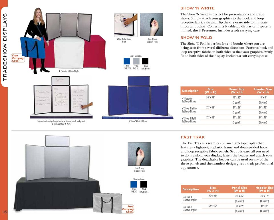 Comes in a 6' tabletop display or if space is limited, the 4' Presenter. Includes a soft carrying case.