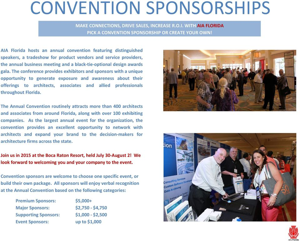 The conference provides exhibitors and sponsors with a unique opportunity to generate exposure and awareness about their offerings to architects, associates and allied professionals throughout