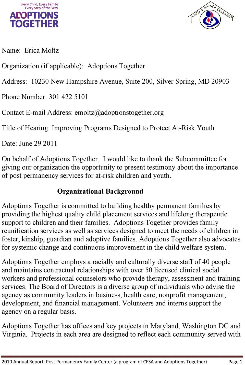 org Title of Hearing: Improving Programs Designed to Protect At-Risk Youth Date: June 29 2011 On behalf of Adoptions Together, I would like to thank the Subcommittee for giving our organization the