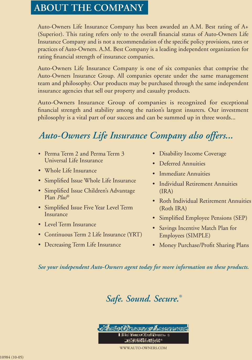 Best Company is a leading independent organization for rating financial strength of insurance companies.