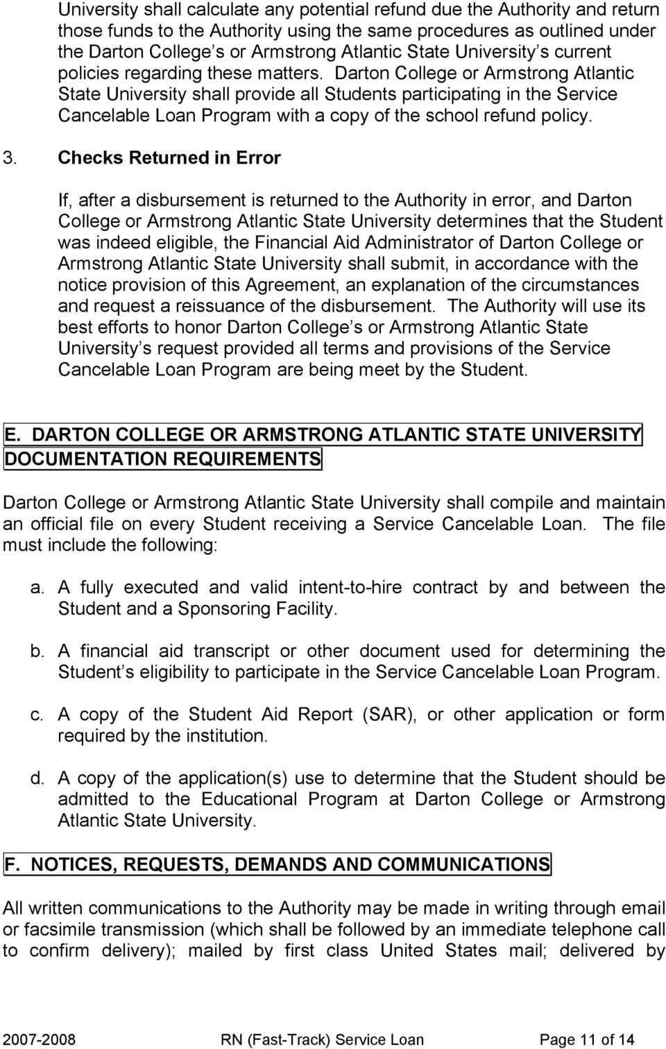 Darton College or Armstrong Atlantic State University shall provide all Students participating in the Service Cancelable Loan Program with a copy of the school refund policy. 3.