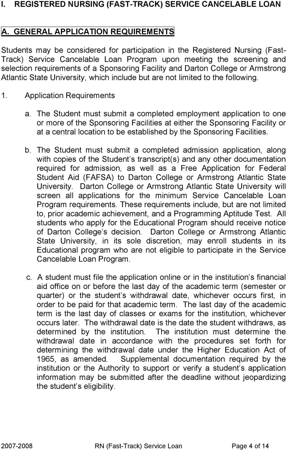 requirements of a Sponsoring Facility and Darton College or Armstrong Atlantic State University, which include but are not limited to the following. 1. Application Requirements a.